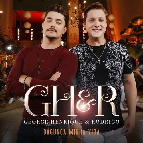 Bagunça Minha Vida (Ao Vivo Em Goiânia / 2019) de George Henrique & Rodrigo