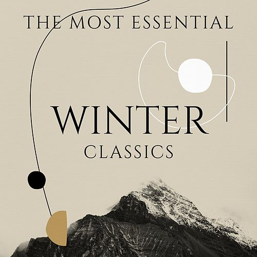 The Most Essential Winter Classics von Various Artists