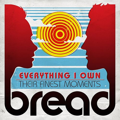 Everything I Own: Their Finest Moments von Bread