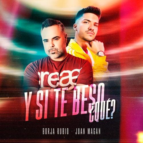 Y Si Te Beso, Qué? de Borja Rubio