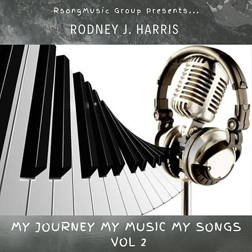 My Journey My Music My Songs, Vol. 2 de Rodney J Harris