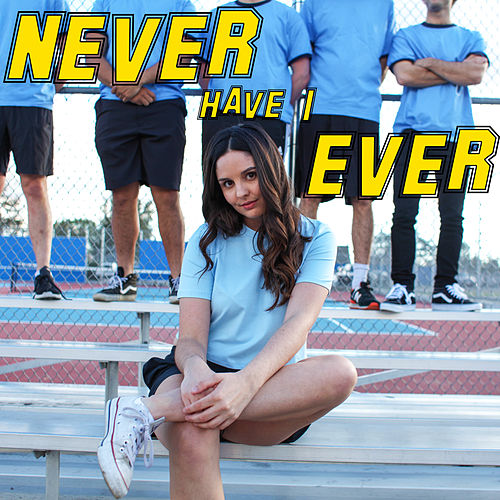 Never Have I Ever by Maddie Ross