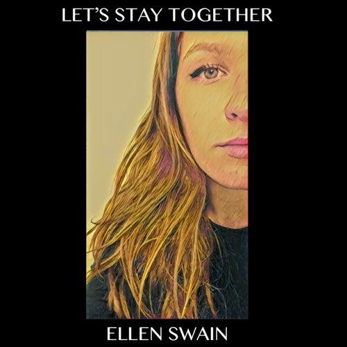 Let's Stay Together von Ellen Swain