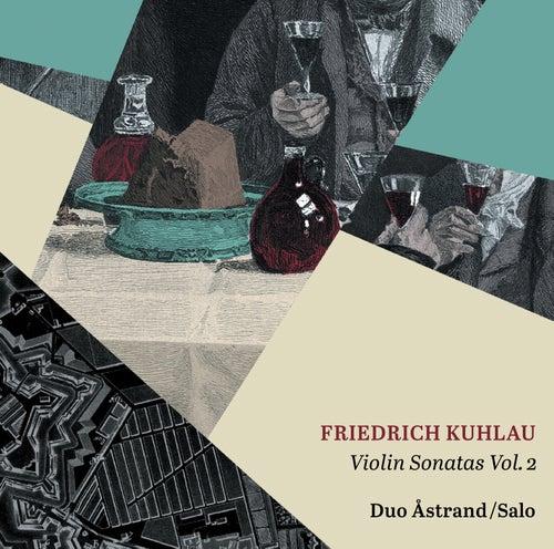 Kuhlau: Violin Sonatas, Vol. 2 by Duo Åstrand