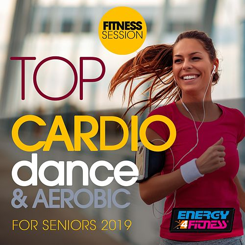 Top Cardio Dance & Aerobic For Seniors 2019 Fitness Session (15 Tracks Non-Stop Mixed Compilation for Fitness & Workout - 128 Bpm) de Various Artists