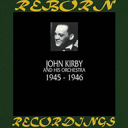 1945-1946 (HD Remastered) by John Kirby