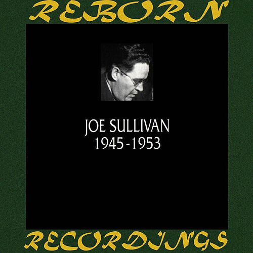 1945-1953 (HD Remastered) by Joe Sullivan