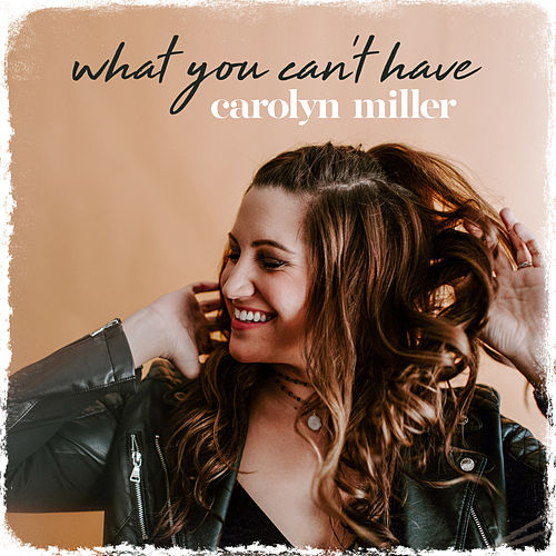 What You Can't Have de Carolyn Miller