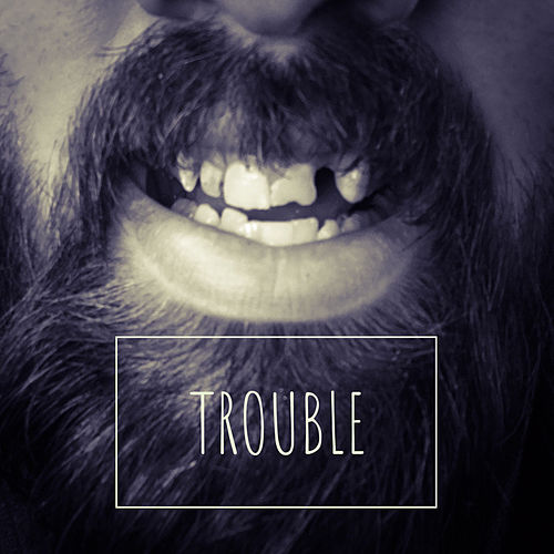 Trouble by JustNoize