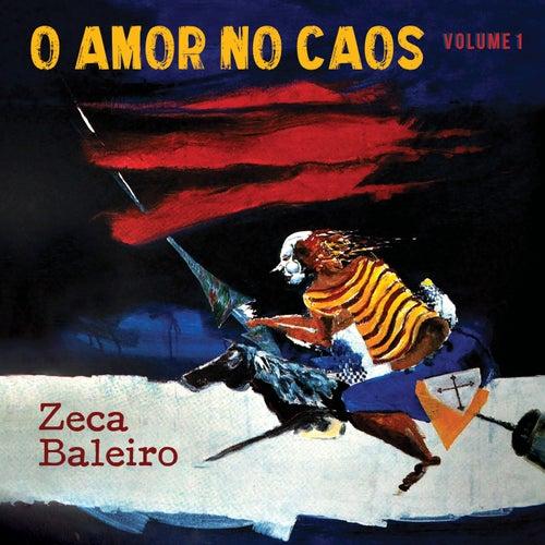 O Amor no Caos, Vol. 1 by Zeca Baleiro