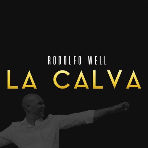La Calva de Rodolfo Well