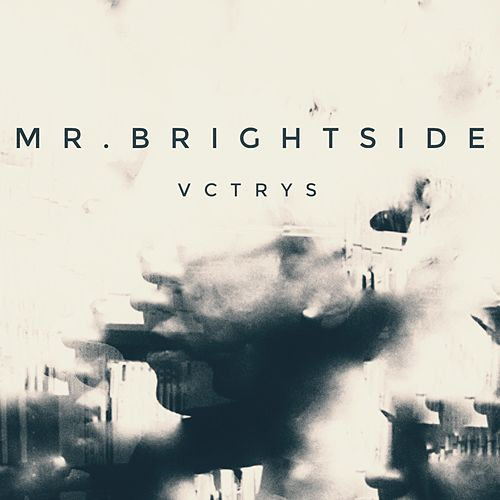 Mr. Brightside - Single by Vctrys