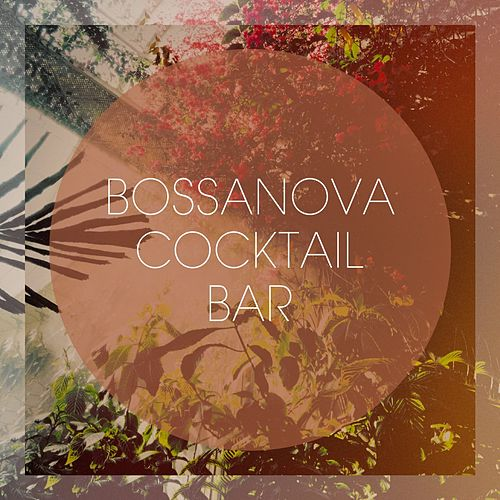 Bossanova Cocktail Bar von Various Artists