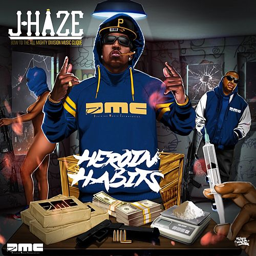 Heroin Habits by J-Haze