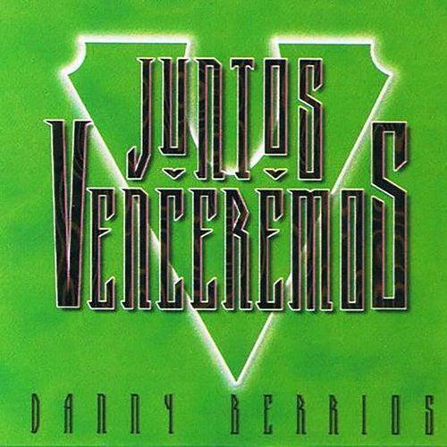 Juntos Venceremos de Danny Berrios