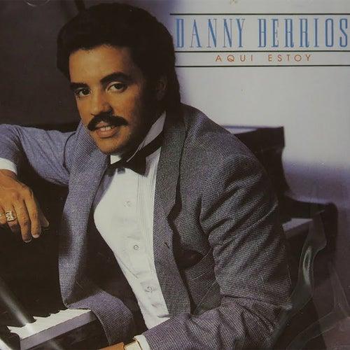 Aquí Estoy de Danny Berrios