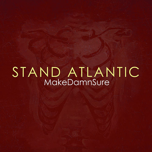 MakeDamnSure by Stand Atlantic