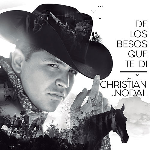 De Los Besos Que Te Di by Christian Nodal