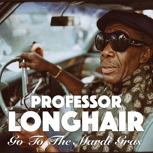 Go To The Mardi Gras de Professor Longhair