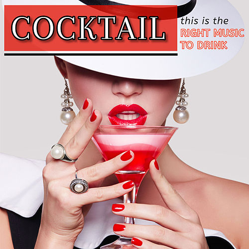 Cocktail: This is the Right Music to Drink von Various Artists