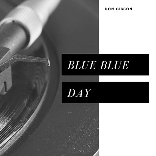 Blue Blue Day (Country) von Don Gibson