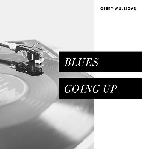 Blues Going Up (Jazz) by Gerry Mulligan
