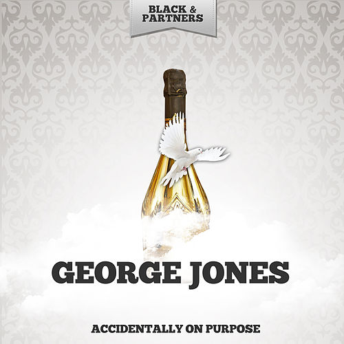 Accidentally On Purpose by George Jones