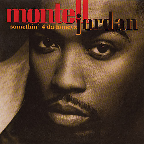 Somethin' 4 Da Honeyz von Montell Jordan