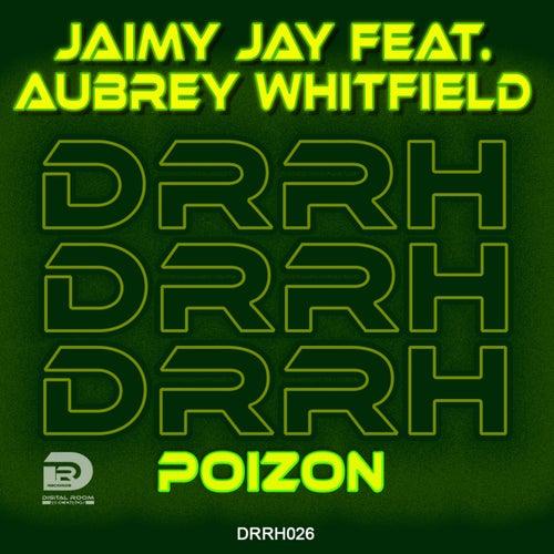 Poizon (feat. Aubrey Whitfield) by Jaimy Jay