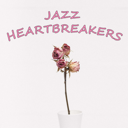 Jazz Heartbreakers by Various Artists