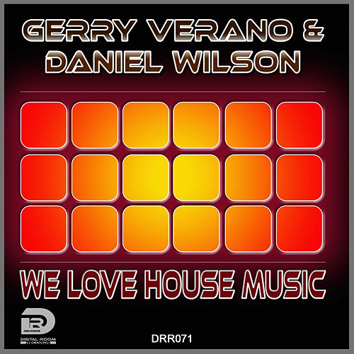 We Love House Music von Gerry Verano