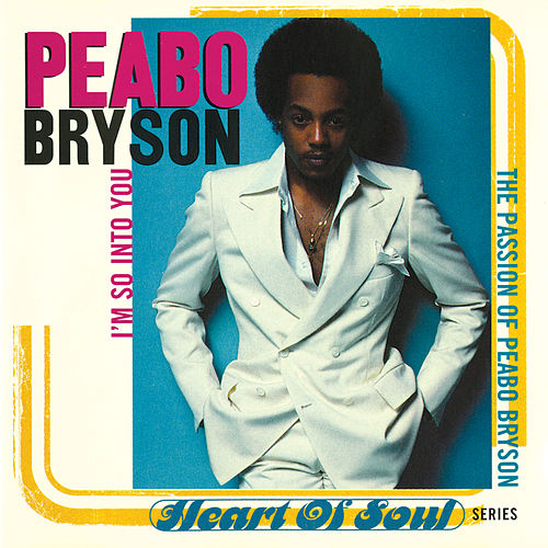 I'm So Into You (The Passion Of Peabo Bryson) de Peabo Bryson