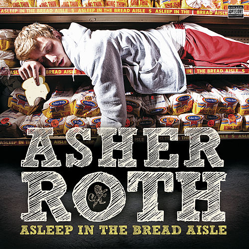 Asleep In The Bread Aisle (Expanded Edition) de Asher Roth