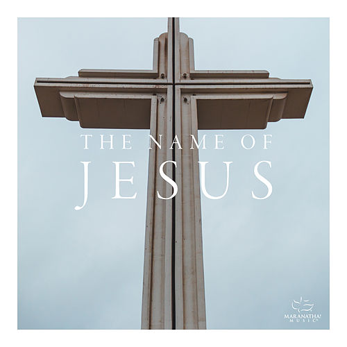 The Name Of Jesus by Marantha Music