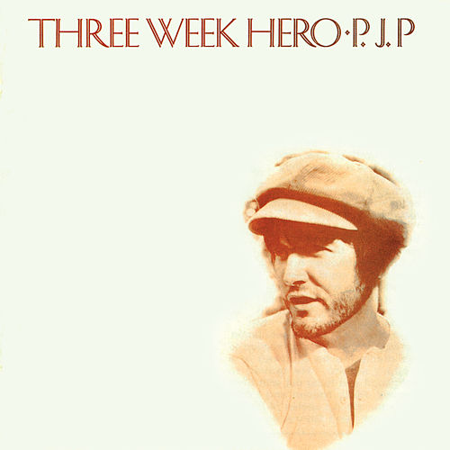 Three Week Hero de P.J. Proby