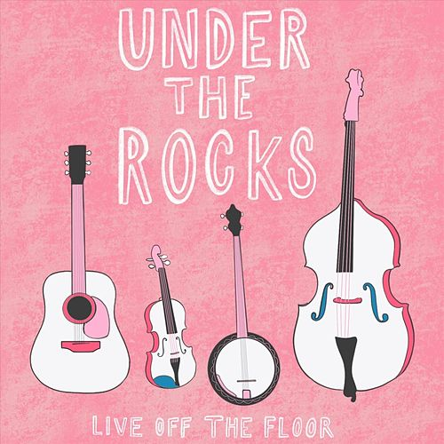 Live off the Floor de Under the Rocks