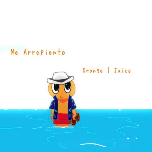 Me Arrepiento by Orange