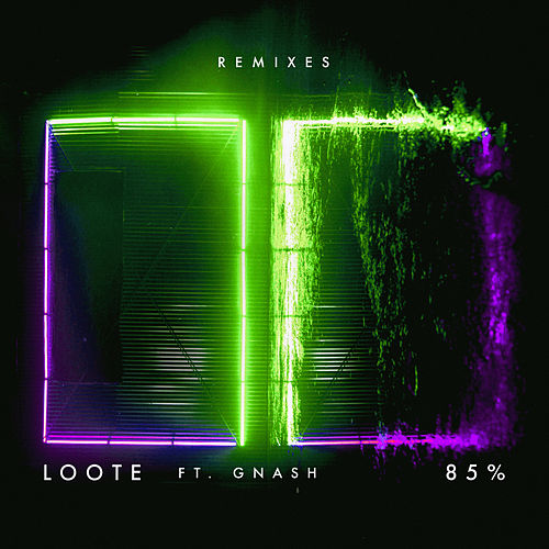 85% (Remixes) by Loote