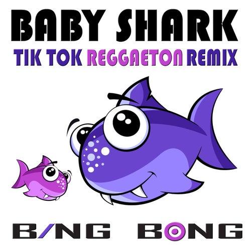 Baby Shark (Tik Tok Reggaeton Remix) by Bing Bong