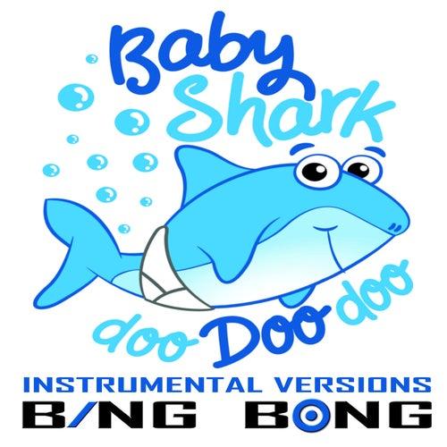 Baby Shark (Instrumental Versions) von Bing Bong