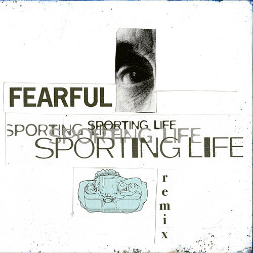 Fearful (Sporting Life Remix) by The 404
