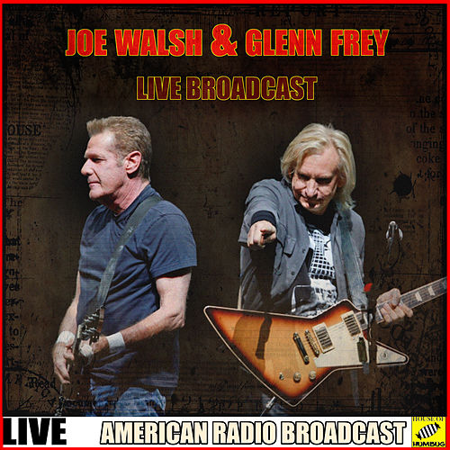 Joe Walsh and Glenn Frey Live Broadcast (Live) by Joe Walsh : Napster
