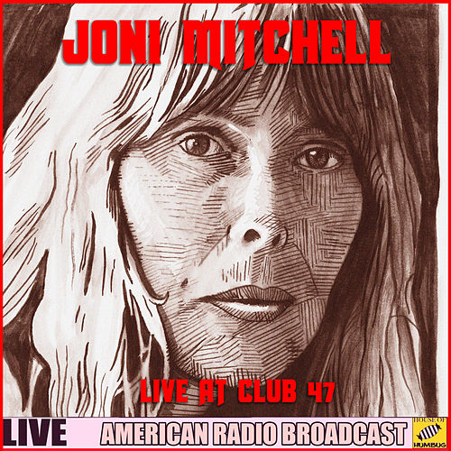 Joni Mitchell - Live at Club 47 (Live) de Joni Mitchell