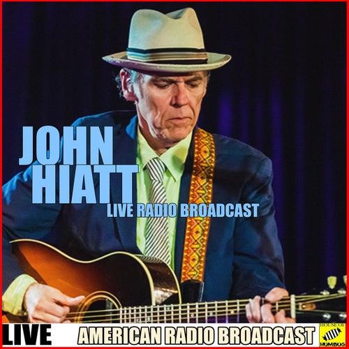 John Hiatt - Live Radio Broadcast (Live) by John Hiatt