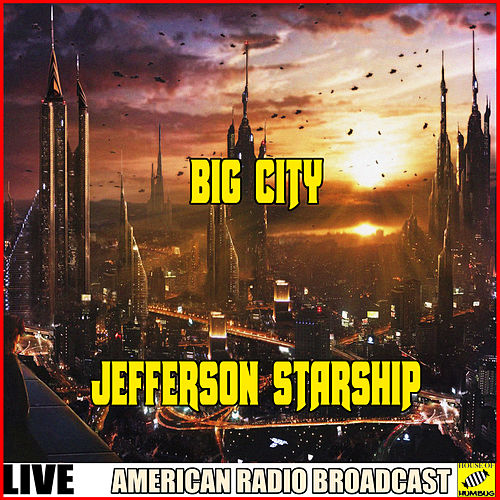 Big City (Live) by Jefferson Starship