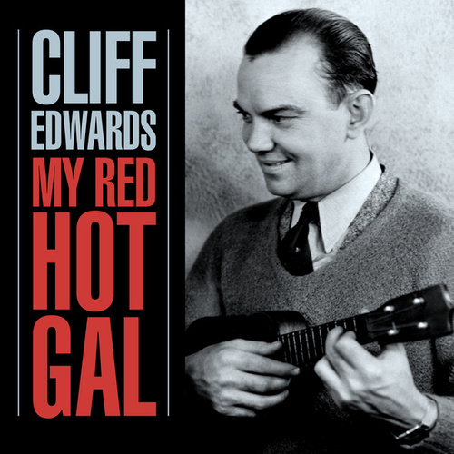 My Red Hot Gal by Cliff Edwards