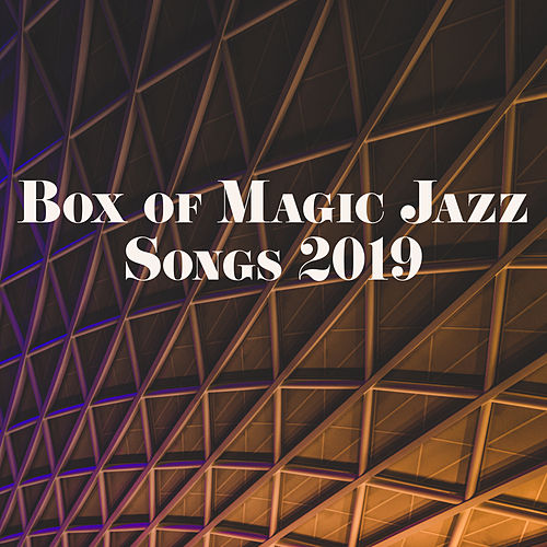 Box of Magic Jazz Songs 2019 by Acoustic Hits