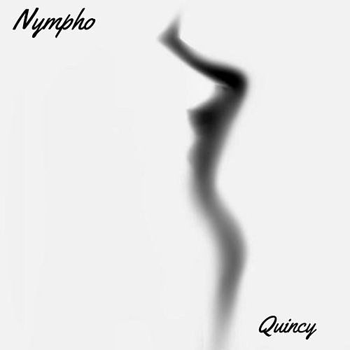 Nympho by Quincy