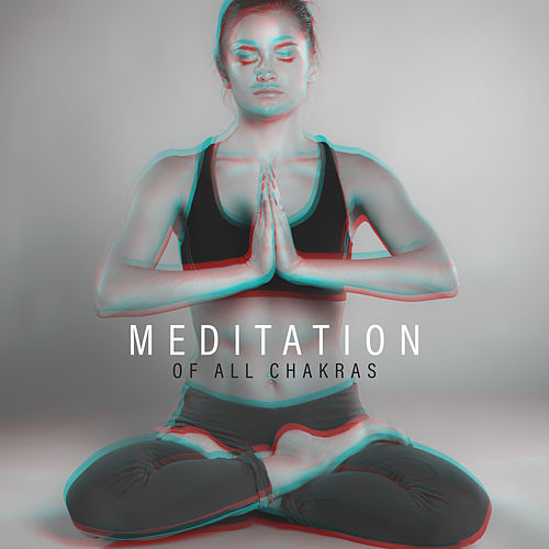 Meditation of All Chakras - Set of 15 Songs for One Hour Meditation of All Seven Chakras by Asian Traditional Music