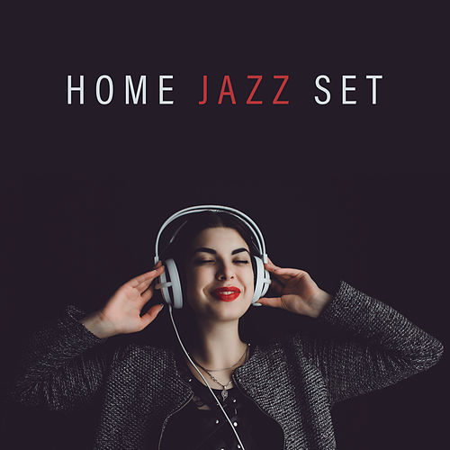 Home Jazz Set - Slow, Pleasant and Delicate Background Music for Your Home von Relaxing Instrumental Music